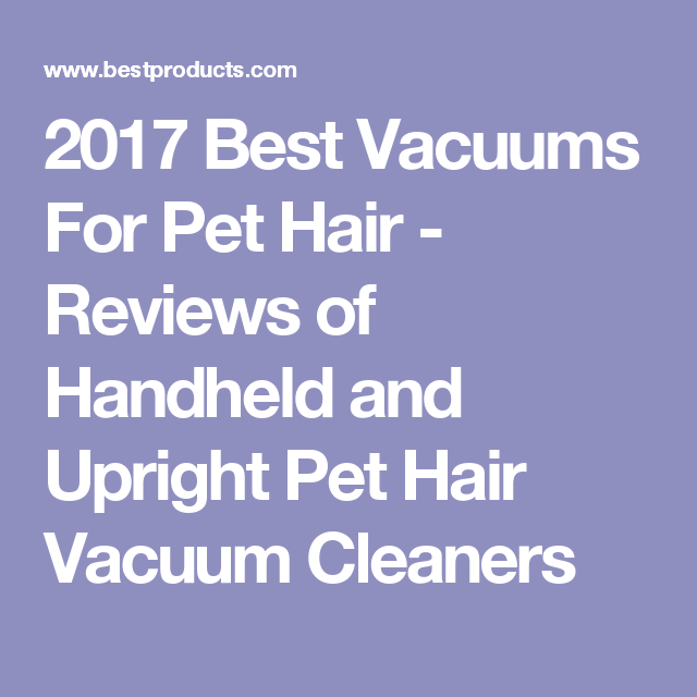 best vacuum cleaners for eliminating unwanted pet hair best vacuumconsumer reportsvacuum - Consumers Report Vacuum Cleaners