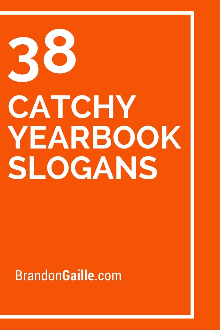 List of 38 Catchy Yearbook Slogans   Yearbooks, Slogan and ...
