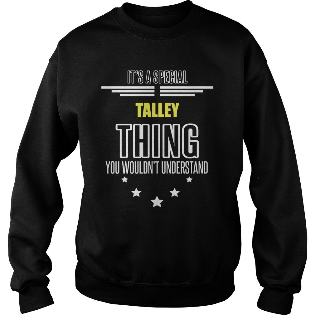 TALLEY It's a TALLEY thing you wouldn't understand shirts #gift #ideas #Popular #Everything #Videos #Shop #Animals #pets #Architecture #Art #Cars #motorcycles #Celebrities #DIY #crafts #Design #Education #Entertainment #Food #drink #Gardening #Geek #Hair #beauty #Health #fitness #History #Holidays #events #Home decor #Humor #Illustrations #posters #Kids #parenting #Men #Outdoors #Photography #Products #Quotes #Science #nature #Sports #Tattoos #Technology #Travel #Weddings #Women