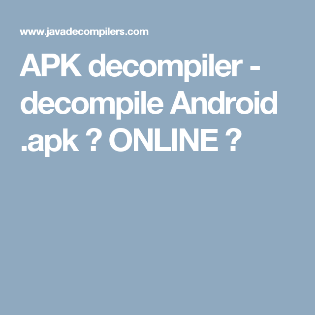 APK decompiler - decompile Android  apk ✓ ONLINE ✓ | Android