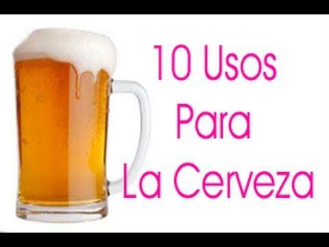 10 Usos Para La Cerveza - YouTube