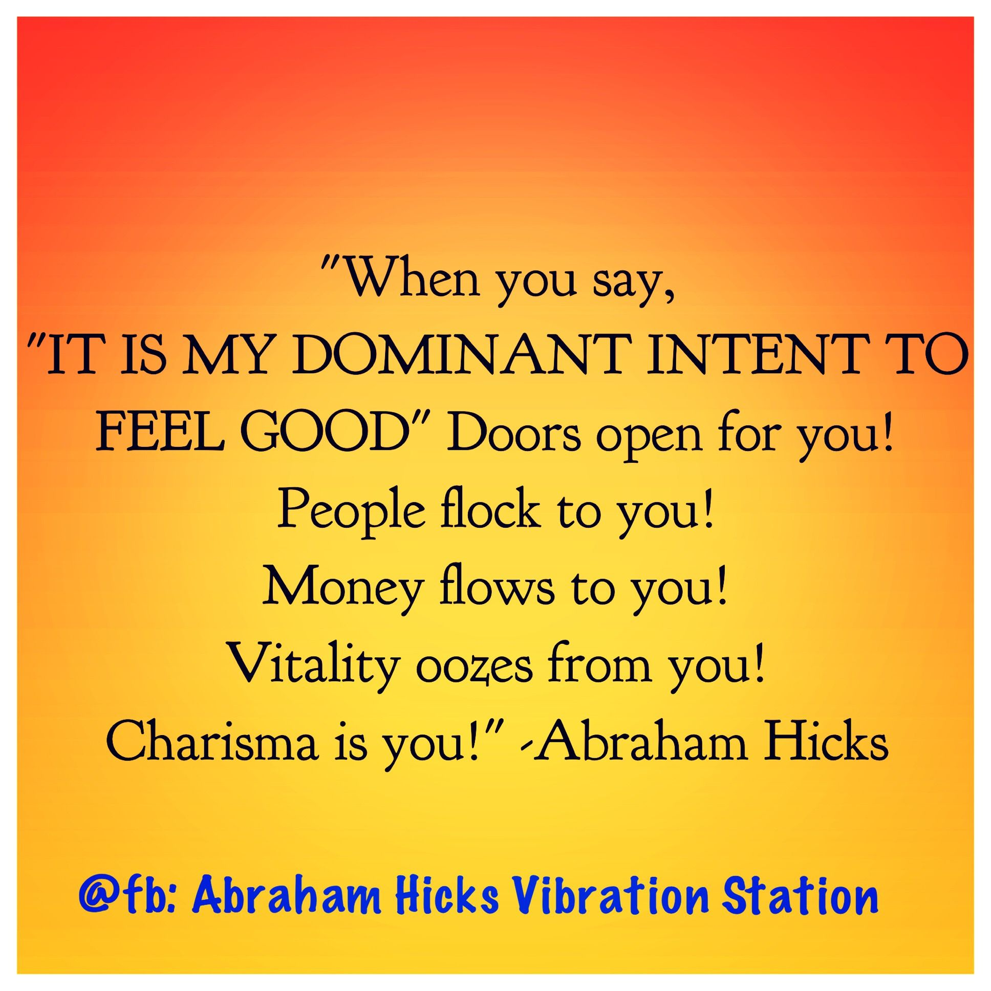 Positive Affirmation Quotes Abraham Hicksdominant Intent Feel Good  Words  Loa