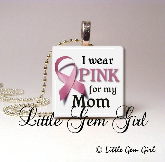 Breast Cancer Support Necklace Pendant - I wear PINK for my Mom - CUSTOMIZE IT - Breast Cancer - 1 inch x 1 inch Wood Tile Necklace Pendant