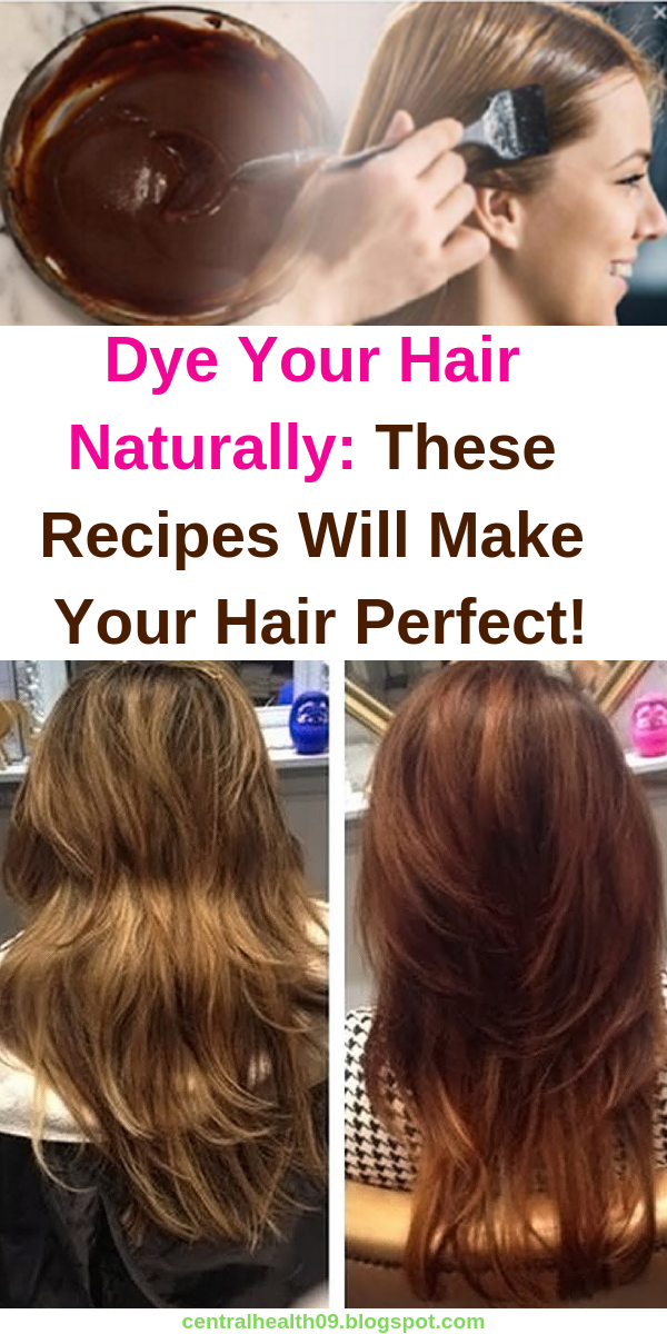 Dye Your Hair Naturally These Recipes Will Make Your Hair Perfect Homemade Hair Products Natural Hair Styles Dyed Natural Hair
