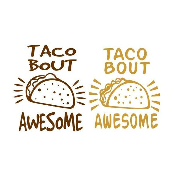 Download Let's Taco Bout Love Svg : Let's TACO bout it fiesta ...
