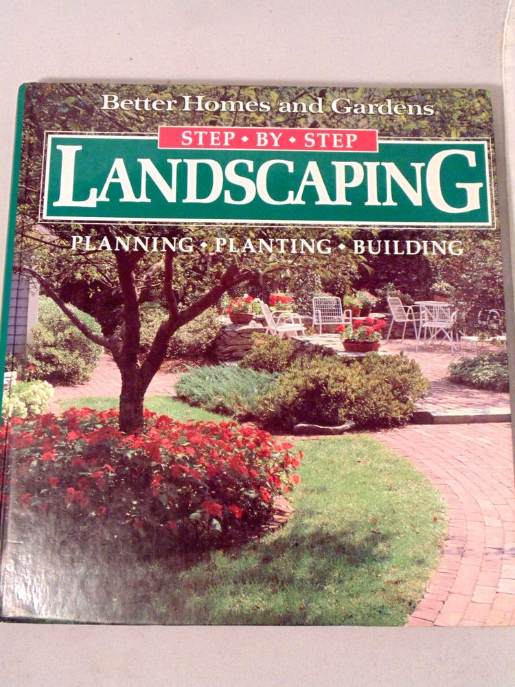 Step-by-Step Landscaping: Planning, Planting, Building ...