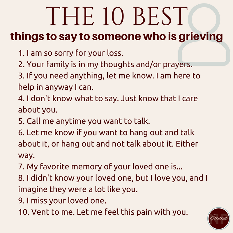 The 10 Best Things To Say To Someone Who Is Grieving Grieving Quotes Grieving Friend Sympathy Quotes