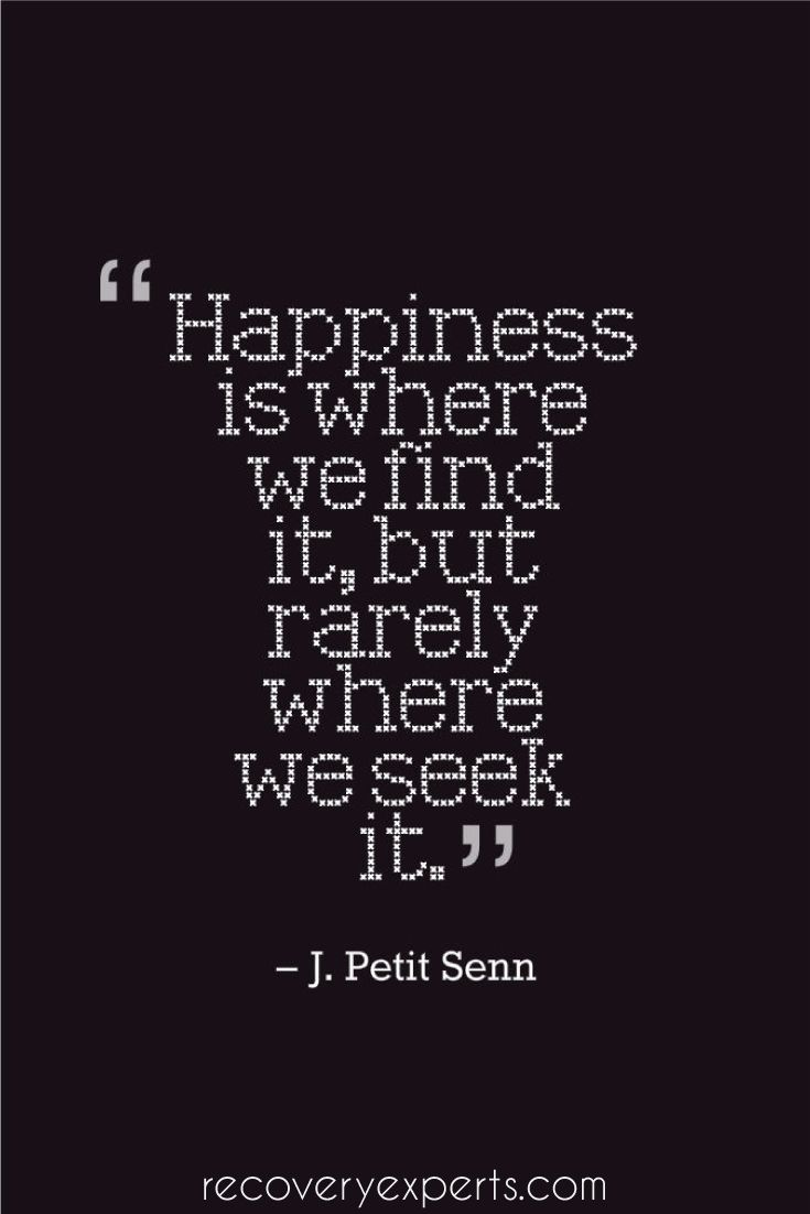 Inspirational Quote happiness is where we find it, but