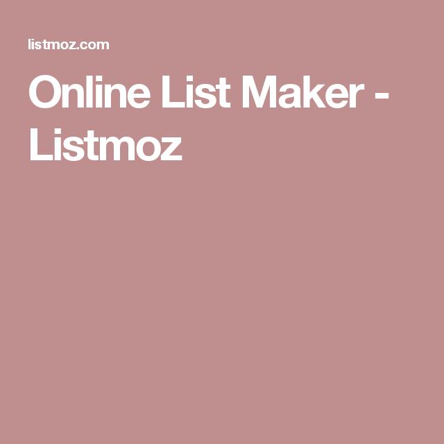 Online List Maker Listmoz List Maker List Maker