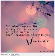 Jan Paweł 2 Cytaty O Miłości Szukaj W Google Love Quotes