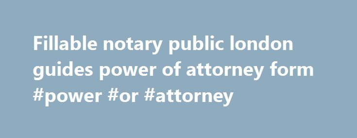 Fillable notary public london guides power of attorney form #power - special power of attorney form
