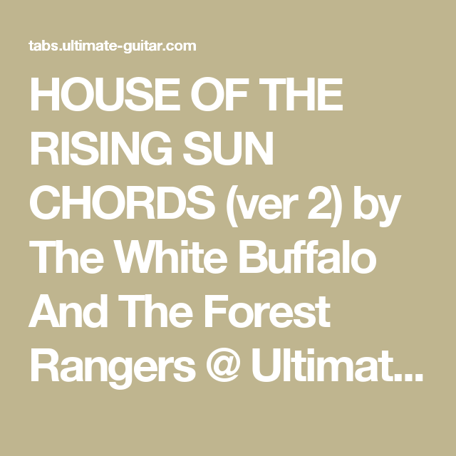 House Of The Rising Sun Chords Ver 2 By The White Buffalo And The