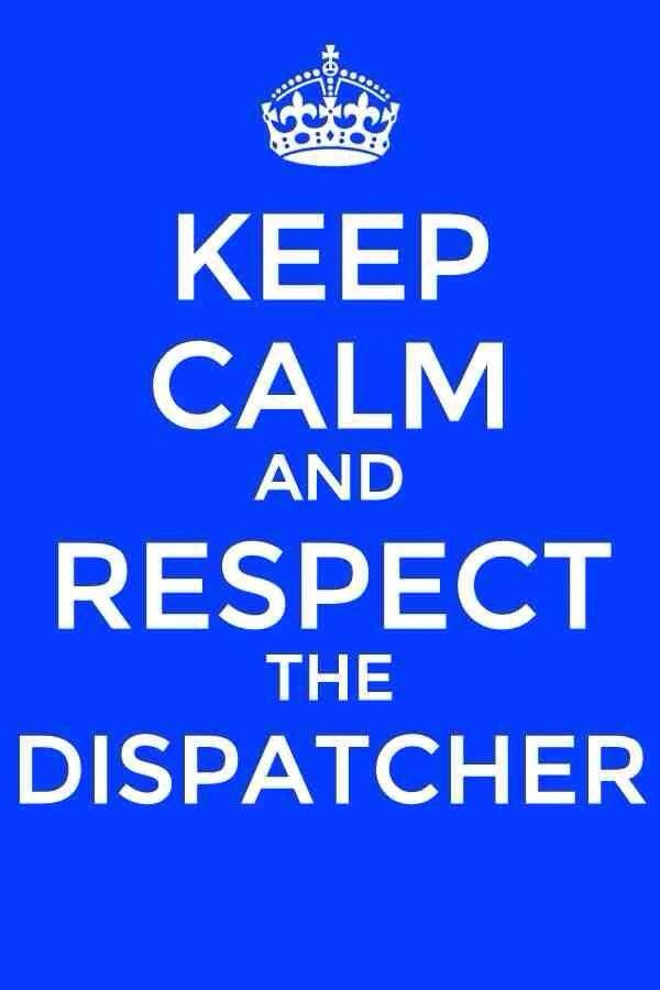 Wonderful Keep Calm And Respect The Dispatcher