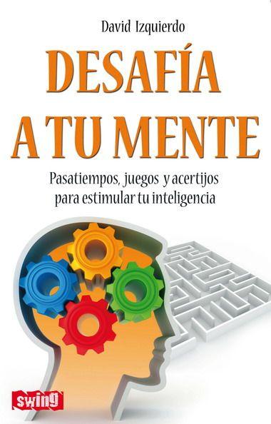 Desafía A Tu Mente Juegos De Agilidad Mental Juegos Para La Mente Juegos Didacticos De Matematicas