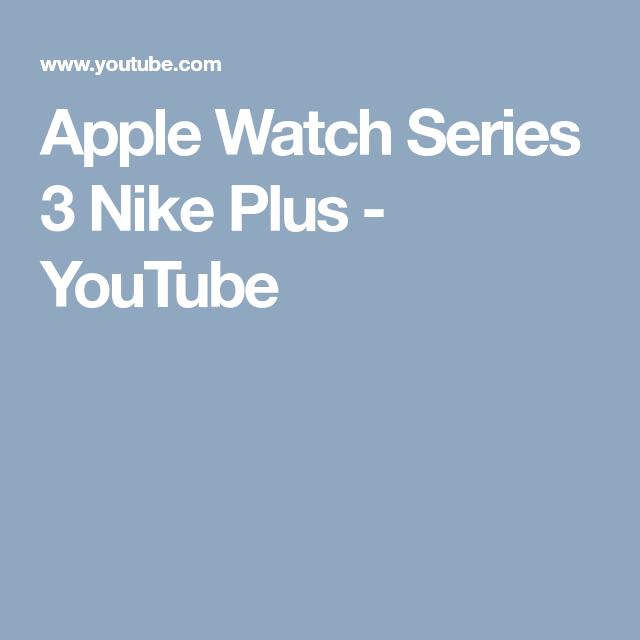 Apple Watch Series 3 Nike Plus - YouTube
