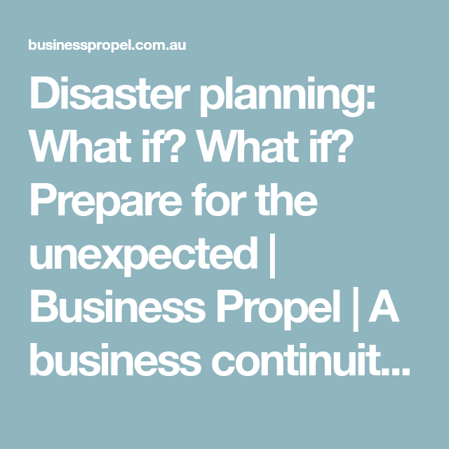 Disaster Planning What If What If Prepare For The Unexpected