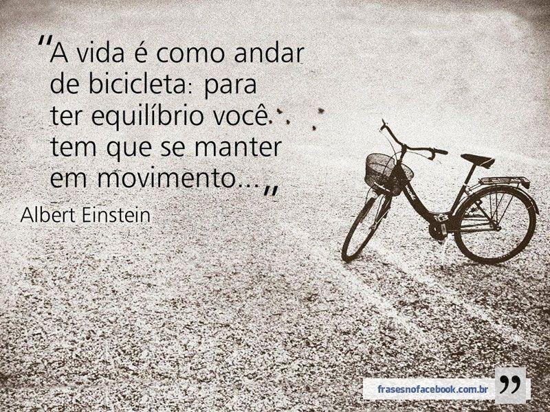 Frases Para Facebook A Vida é Como Andar De Bicicleta Frases Com