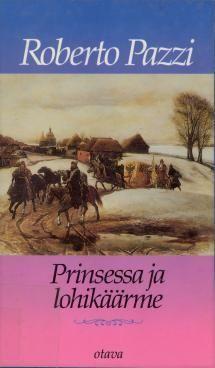 Prinsessa ja lohikäärme | Kirjasampo.fi - kirjallisuuden kotisivu