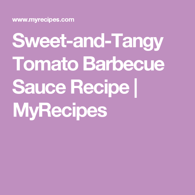 Sweet-and-Tangy Tomato Barbecue Sauce Recipe   MyRecipes