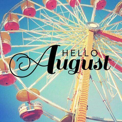 Hoy es el primer día del resto de tu vida... ¡Feliz agosto!