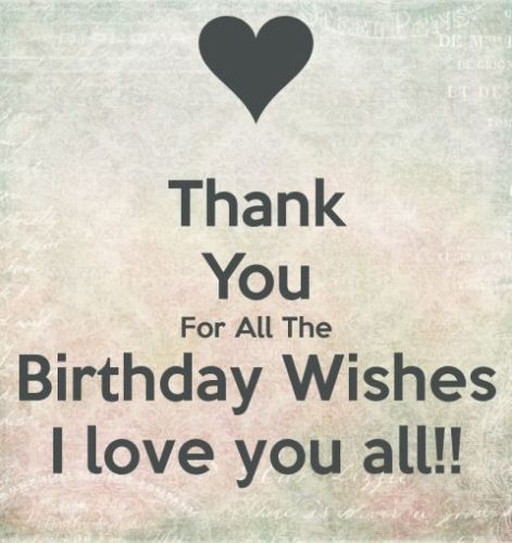 Thanking For Birthday Wishes Reply Birthday Thank You Quotes Who Greeted Me On My Bday With