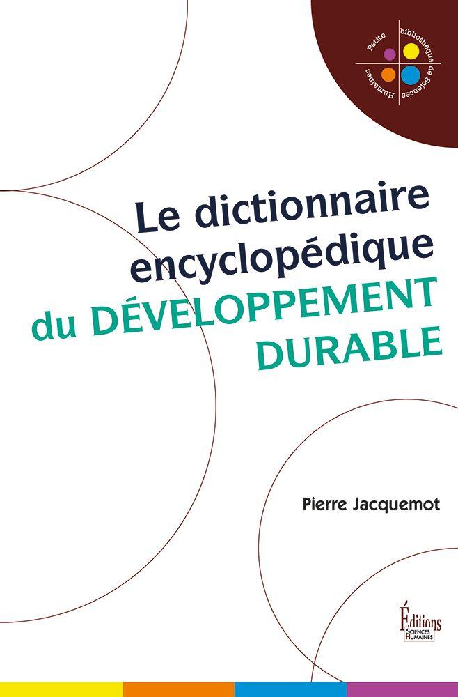 Le Dictionnaire Encyclopedique Du Developpement Durable Developpement Durable Sciences Humaines Dictionnaire