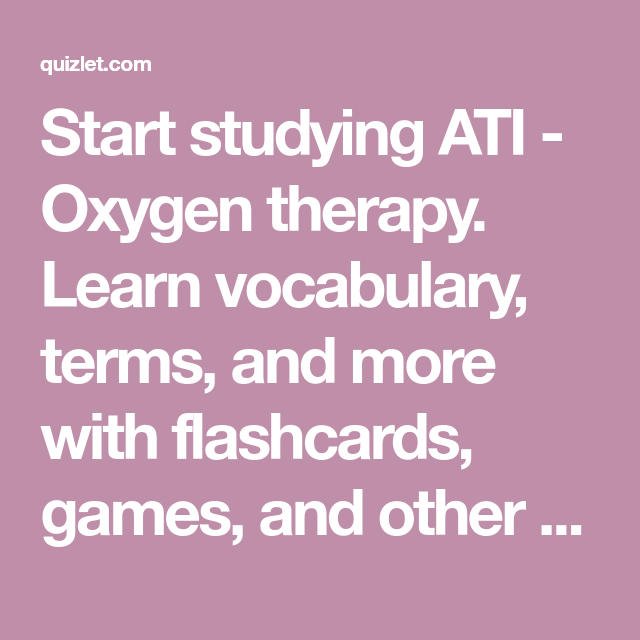 ati oxygen therapy quizlet