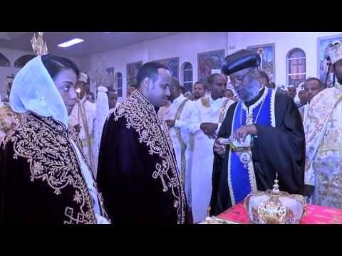 18 Wedding Mezmur Ethiopian Orthodox Tewahedo ኦርቶዶክሳዊት መንፈሳዊ ሰርግ ጋብቻ You