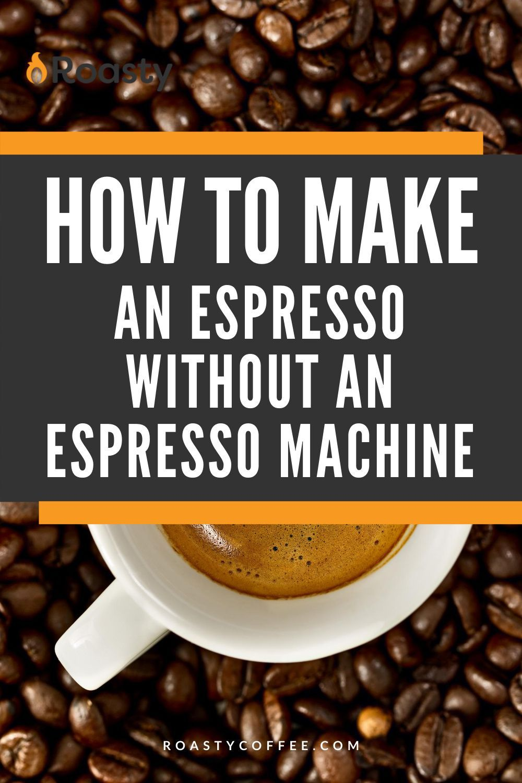 Make A Tasty Espresso From Home Without An Espresso Machine In 2020 Healthy Snacks Recipes Coffee Recipes Espresso Recipes
