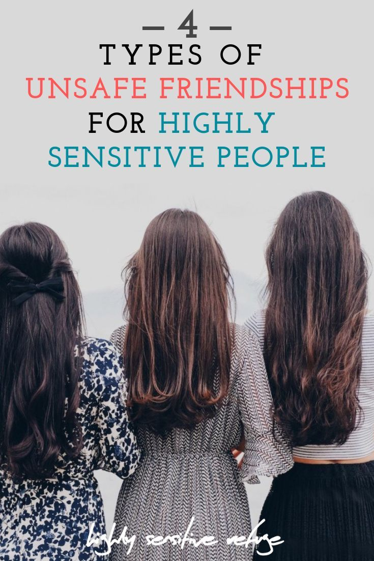 4 Types of Unsafe Friendships for Highly Sensitive People