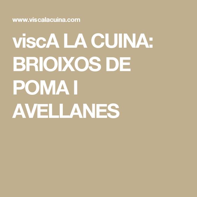 viscA LA CUINA: BRIOIXOS DE POMA I AVELLANES