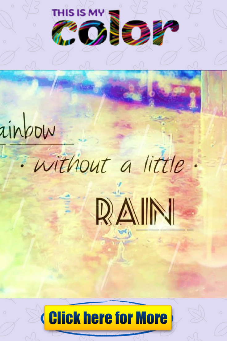 Rainbow without a little rain learn spiritual meaning of