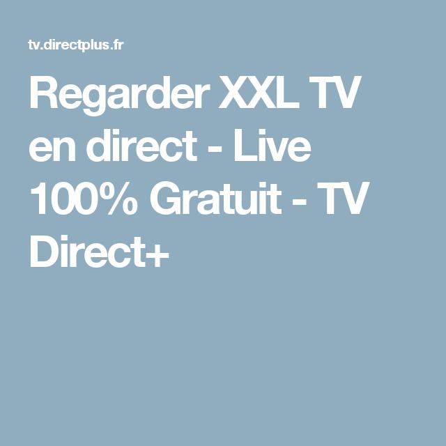 regarder xxl tv en direct live 100
