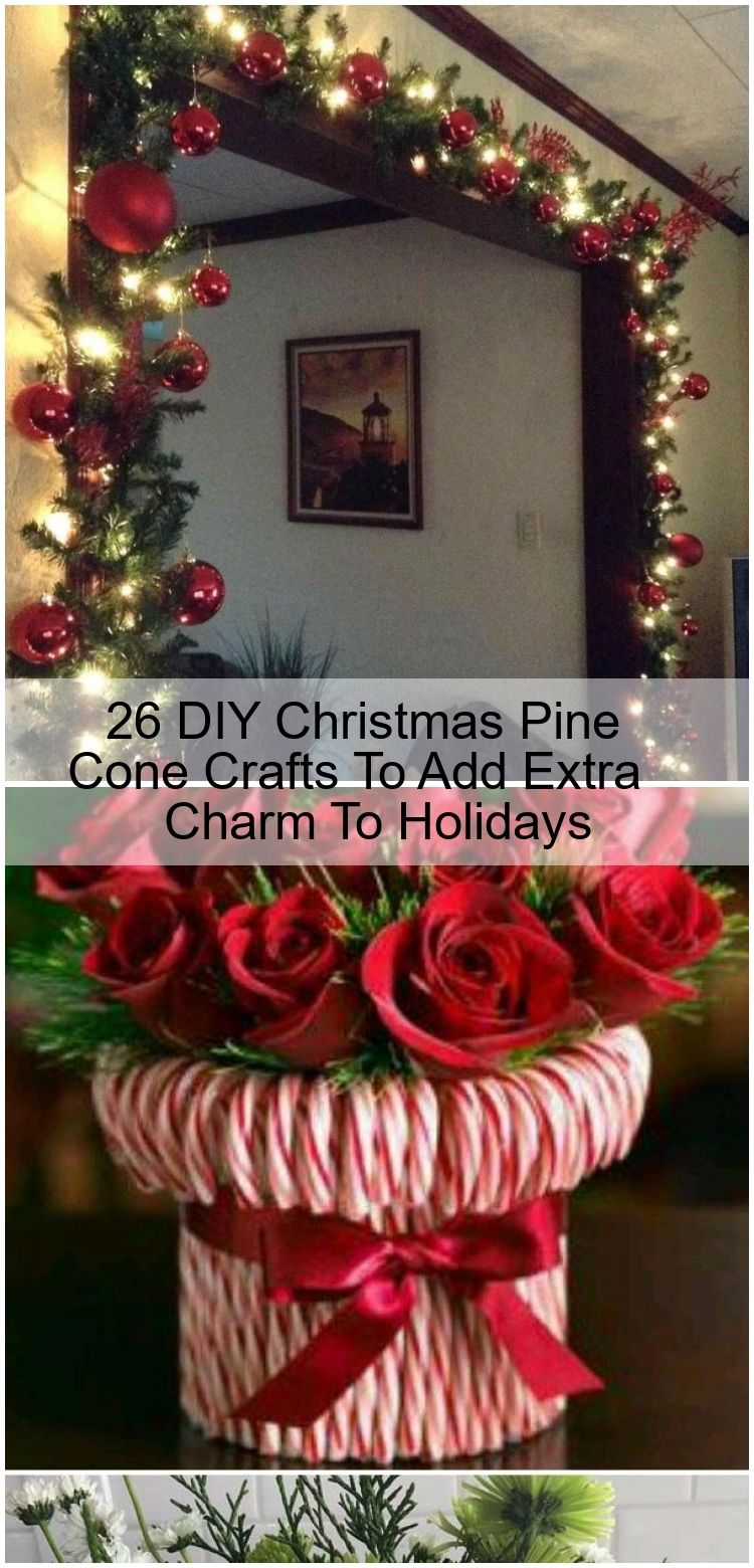 26 DIY Christmas Pine Cone Crafts To Add Extra Charm To Holidays 26 DIY Christmas Pine Cone Crafts To Add Extra Charm To Holidays