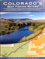 Colorado's Best Fishing Waters: Detailed Maps for Anglers of over 70 of the Best Waters Ever  .... #FlyFishing