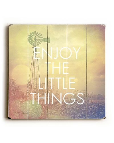 Enjoy The Little Things by Misty Diller   So I say, and i \