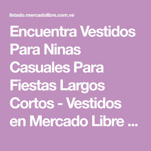 77b158086 Encuentra Vestidos Para Ninas Casuales Para Fiestas Largos Cortos - Vestidos  en Mercado Libre Venezuela.