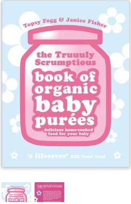 Truuuly scrumptious book of organic baby purees delicious home truuuly scrumptious book of organic baby purees delicious home cooked food for your baby amazon janice fisher topsy fogg 9780091922054 books forumfinder Image collections