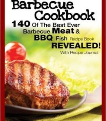 Cookbook 140 of the best ever barbecue meat bbq fish recipes book barbecue cookbook 140 of the best ever barbecue meat bbq fish recipes bookrevealed pdf forumfinder Gallery