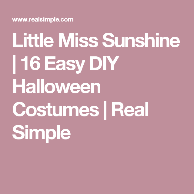 Little Miss Sunshine | 16 Easy DIY Halloween Costumes | Real Simple