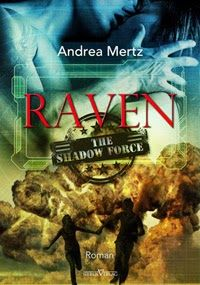 "Andrea Mertz - Shadow Force 01 ""Raven 5/5 http://beatelovelybooks.blogspot.de/2013/10/rezensionandrea-mertz-shadow-force-01.html"