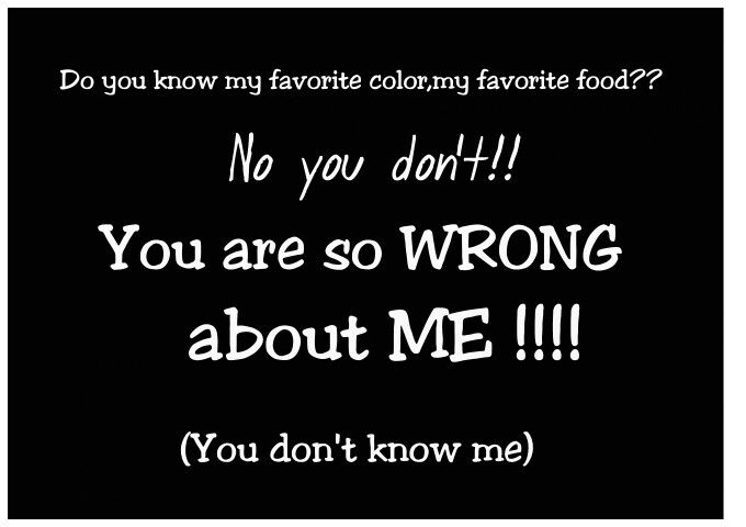You are so wrong about me!!..Xxx...L.Loe