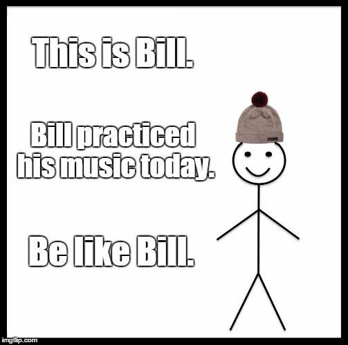 The Best Be Like Bill Memes For Music Teachers Music Teacher Music Humor Music Jokes