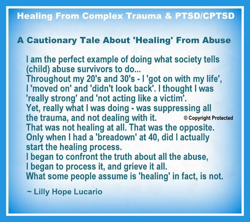 A Cautionary Tale About 'Healing' Abuse, Child Abuse, Complex Trauma ~ Lilly Hope Lucario