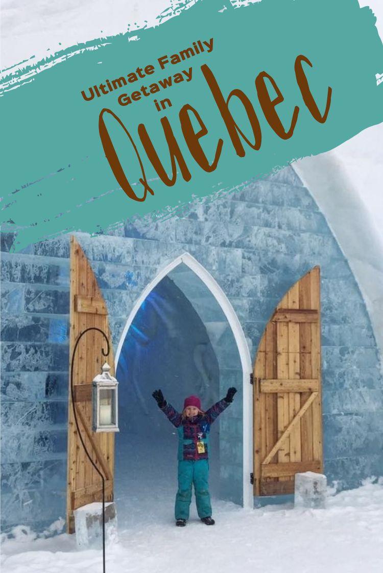 Ultimate Family Getaway in Quebec Canada travel, Quebec