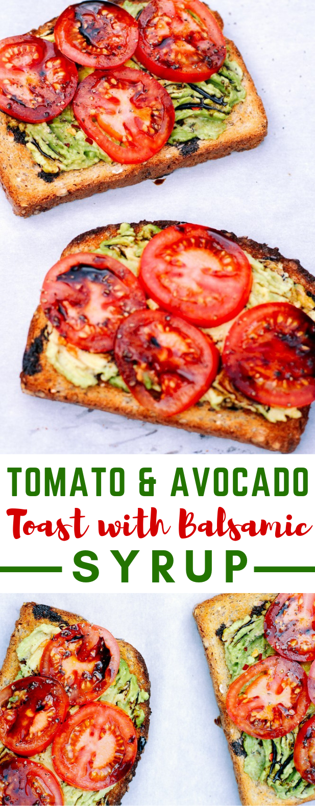 Tomato and Avocado Toast with Balsamic Syrup #vegetarian #breakfast