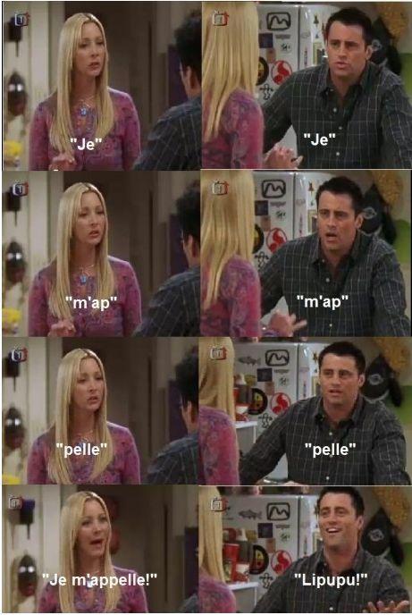 Joey learns French like me!
