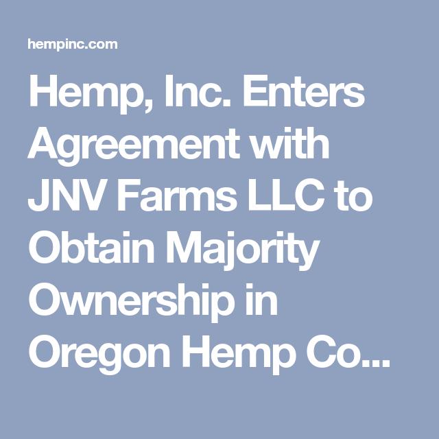 Hemp, Inc  Enters Agreement with JNV Farms LLC to Obtain