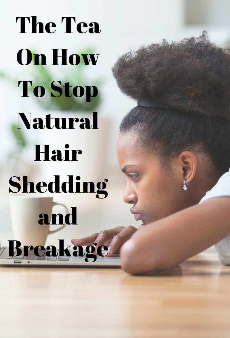The Tea On How To Stop Hair Shedding And Breakage Stop