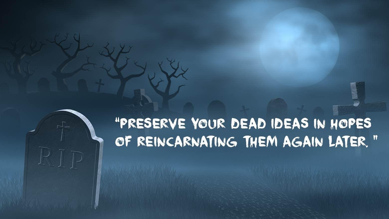 Design Graveyard: Harvesting Your Dead Ideas